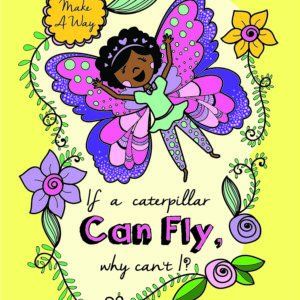 If A Caterpillar Can Fly Why Can't I by Deedee Cummings - Cover Art